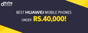 Huawei Mobiles Under 40000 In Pakistan