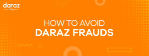 How to Avoid Daraz Frauds