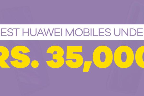 Huawei Mobiles under 35000 in Pakistan