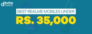 Realme Mobiles Under 35000