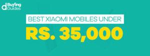 Xiaomi Mobiles under 35000 in Pakistan
