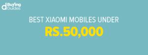 Xiaomi Mobile Phones Under 50000 In Pakistan In 2021