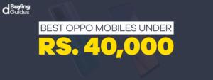 Oppo Mobiles under 40000 in Pakistan