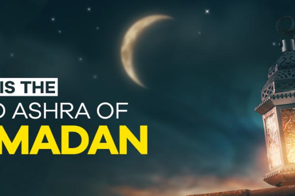3rd Ashra of Ramadan