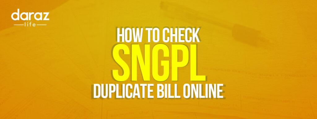 Check SNGPL Duplicate Bill Online